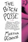 The Bitch Posse - Martha O'Connor