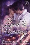 Road to Recovery - Alyssa Fox