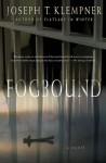 Fogbound - Joseph T. Klempner