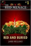 Red and Buried(The Red Menace # 1) - James Mullaney