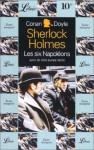 Sherlock Holmes: Les six Napoléons suivi de trois autres récits - Arthur Conan Doyle