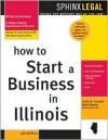 How to Start a Business in Illinois, 4e - Linda H. Connell, Mark Warda