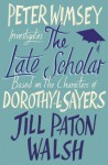 The Late Scholar (Lord Peter Wimsey) - Jill Paton Walsh