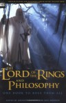 The Lord of the Rings and Philosophy: One Book to Rule Them All - Gregory Bassham, Gregory Bassham