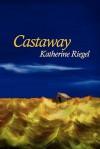 Castaway - Katherine Riegel