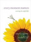 Every Moment Matters: Savoring the Stuff of Life - John St. Augustine, Mehmet C. Oz