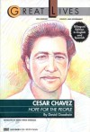 Cesar Chavez: Hope for the People (Great Lives Series) - David Goodwin