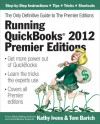 Running QuickBooks 2012 Premier Editions: The Only Definitive Guide to the Premier Editions - Kathy Ivens, Tom Barich
