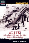 Alive!: Airplane Crash in the Andes Mountains - Scott P. Werther