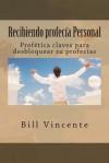 Recibiendo Profecia Personal: Profetica Claves Para Desbloquear Su Profecias - Peter Robinson, James Langton