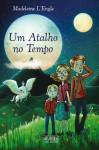 Um Atalho no Tempo - Madeleine L'Engle, Susana Serrão