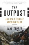 The Outpost: An Untold Story of American Valor - Jake Tapper