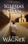 Iglesias Que Oran - C. Peter Wagner