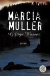 Giftige Wasser - Marcia Muller, Susanne Goga-Klinkenberg