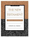 The New Testament: A Critical Introduction - Edwin D. Freed, Freed, Edwin D. Freed, Edwin D.