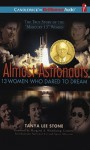 Almost Astronauts: 13 Women Who Dared to Dream: 13 Women Who Dared to Dream (MP3 on CD) - Tanya Lee Stone, Margaret A. Weitekamp, Susan Ericksen