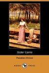 Sister Carrie (Dodo Press) - Theodore Dreiser