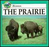 The Prairie (Biomes) - Lynn M. Stone