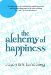 The Alchemy of Happiness - Jason Erik Lundberg, Wei Fen Lee