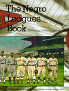 The Negro Leagues Book - Dick Clark, Larry Lester
