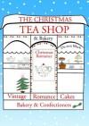 The Christmas Tea Shop & Bakery - De-ann Black
