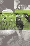 Consumerism in World History: The Global Transformation of Desire (Themes in World History) - Peter N. Stearns