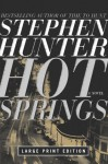 Hot Springs - Stephen Hunter
