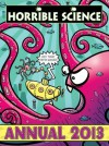 Horrible Science Annual 2013 - Nick Arnold