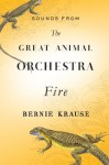 Sounds from The Great Animal Orchestra (Enhanced): Fire - Bernie Krause