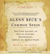 Glenn Beck's Common Sense: The Case Against an Ouf-of-Control Government, Inspired by Thomas Paine (Audio) - Glenn Beck
