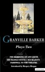 Plays 2: The Marrying of Ann Leete / The Madras House / His Majesty / Farewell to the Theatre - Harley Granville-Barker