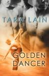 Golden Dancer - Tara Lain