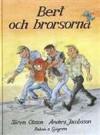 Bert och brorsorna - Sören Olsson, Anders Jacobsson, Sonja Härdin
