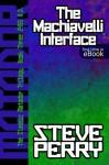 The Machiavelli Interface (The Matadors) - Steve Perry