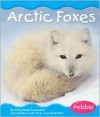 Arctic Foxes - Emily Rose Townsend, Gail Saunders-Smith