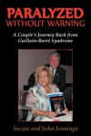 Paralyzed Without Warning: A Couple's Journey Back from Guillain-Barre Syndrome - Suzan Jennings, John Jennings