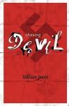 Chasing the Devil - William James