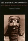 Treasures of Darkness: History of Mesopotamian Religion - Thorkild Jacobsen