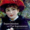 Impressionism and Post-Impressionism at the Art Institute of Chicago - Art Institute of Chicago, Debra N. Mancoff, Adam Jolles, Britt Salvesen, Paula R. Lupkin