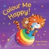 Colour Me Happy - Roddie Shen, Ben Cort