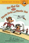 On the Go With Pirate Pete and Pirate Joe - A.E. Cannon, Elwood Smith