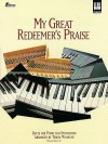 My Great Redeemer's Praise: Duets for Piano and Synthesizer - Teresa Wilhelmi
