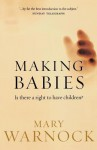 Making Babies: Is There a Right to Have Children? - Mary Warnock
