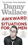 Awkward Situations for Men - Danny Wallace