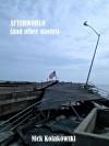 Afterworld (and Other Stories) - Nick Kolakowski