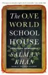 The One World Schoolhouse: Education Reimagined - Salman Khan