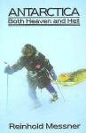 Antarctica: Both Heaven and Hell - Reinhold Messner