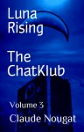 The ChatKlub (Luna Rising #3) - Claude Nougat