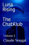 The ChatKlub (Luna Rising #3) - Claude Nougat
