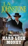 The Loner: Hard Luck Money (Loner (Pinnacle Books)) - J.A. Johnstone